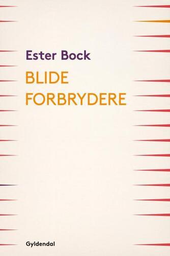 Ester Bock: Blide forbrydere