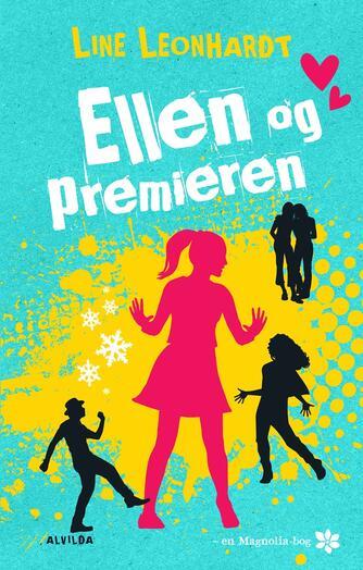 Line Leonhardt: Ellen og premieren