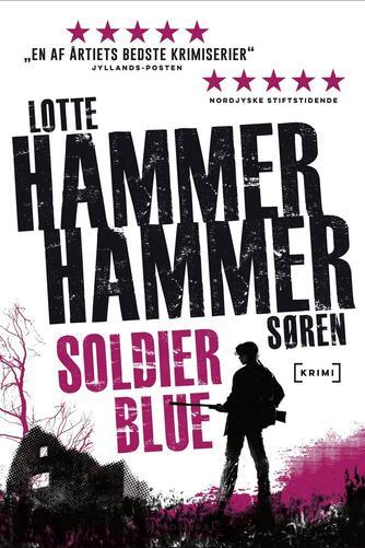 Lotte Hammer: Soldier Blue : krimi