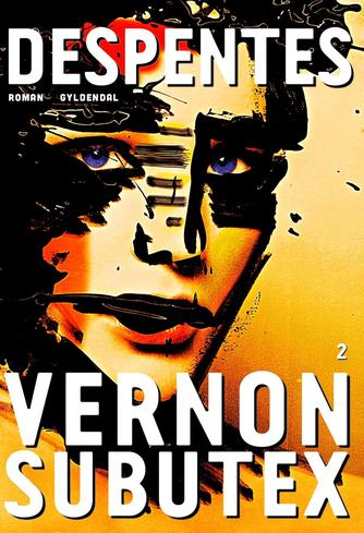Virginie Despentes: Vernon Subutex : roman. 2