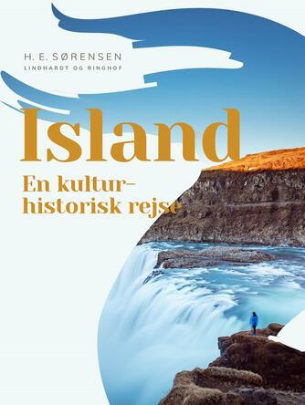 H. E. Sørensen (f. 1940): Island : en kulturhistorisk rejse