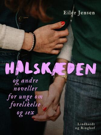 Eiler Jensen (f. 1946): Halskæden - og andre noveller for unge om forelskelse og sex