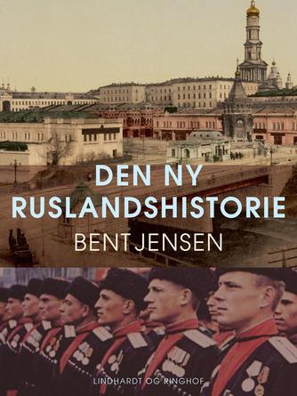 Bent Jensen (f. 1938): Den ny Ruslandshistorie
