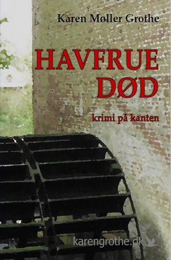 Karen Møller Grothe (f. 1949): Havfrue død