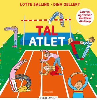 Lotte Salling, Dina Gellert: Tal-atlet : lær tal og former med hele din krop