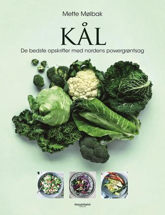 Mette Mølbak: Kål : de bedste opskrifter med nordens powergrøntsag