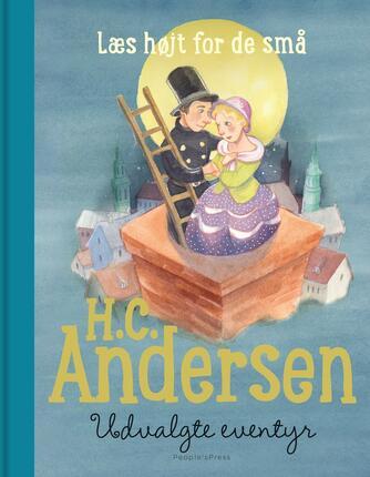 H. C. Andersen (f. 1805): Udvalgte eventyr