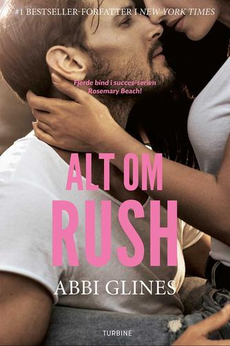 Abbi Glines (f. 1977): Alt om Rush