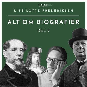Lise Lotte Frederiksen (f. 1951): Alt om biografier. 2. udsendelse
