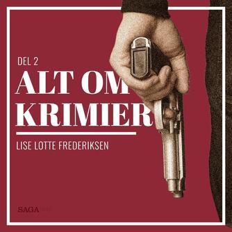 Lise Lotte Frederiksen (f. 1951): Alt om krimier. 2