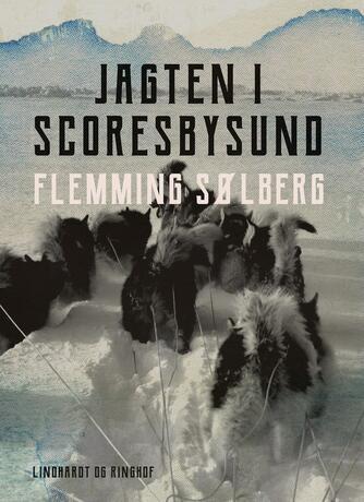 Flemming Sølberg: Jagten i Scoresbysund