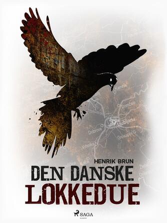 Henrik Brun: Den danske lokkedue