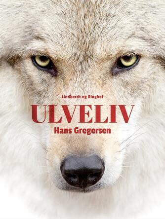 Hans Gregersen (f. 1946): Ulveliv