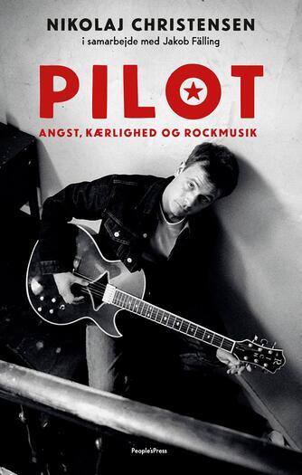 Nikolaj Christensen (f. 1966), Jakob Fälling: Pilot : angst, kærlighed og rockmusik