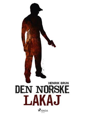 Henrik Brun: Den norske lakaj