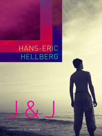 Hans-Eric Hellberg: J & J