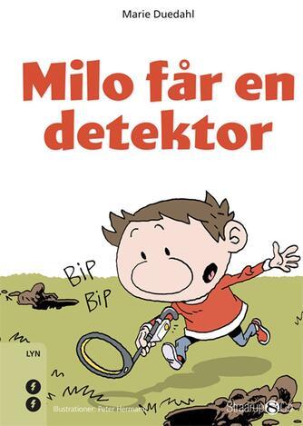 Marie Duedahl: Milo får en detektor