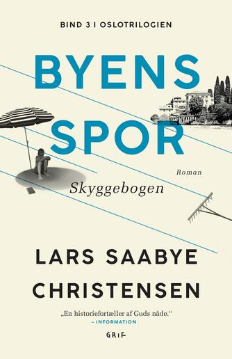 Lars Saabye Christensen (f. 1953): Byens spor : roman. 3, Skyggebogen : roman