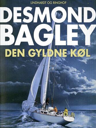Desmond Bagley: Den gyldne køl