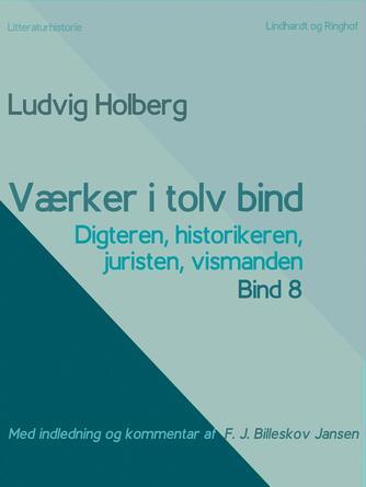 : Værker i tolv bind 8: digteren, historikeren, juristen, vismanden