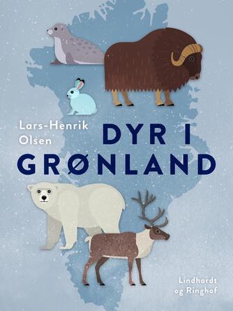 Lars-Henrik Olsen (f. 1946): Dyr i Grønland