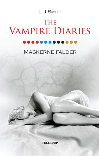 L. J. Smith: The vampire diaries. #13, Maskerne falder