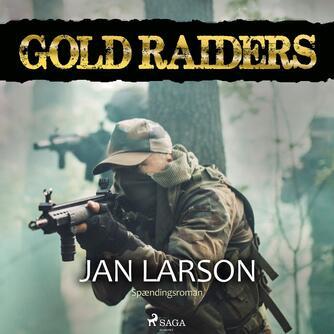 Jan Larson: Gold raiders