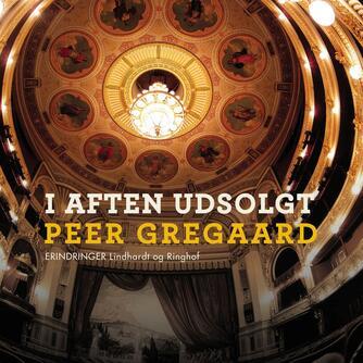 Peer Gregaard: I aften udsolgt