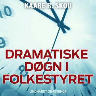 Kaare R. Skou: Dramatiske døgn i folkestyret