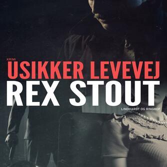 Rex Stout: Usikker levevej