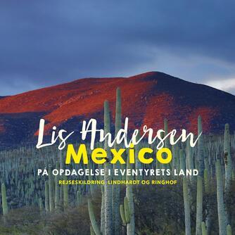 Lis Andersen (f. 1918): Mexico - på opdagelse i eventyrets land