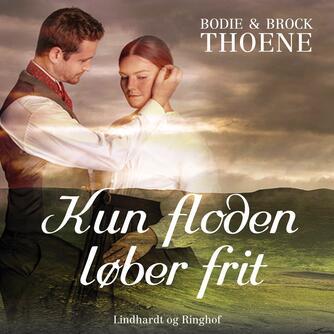 Bodie Thoene: Kun floden løber frit