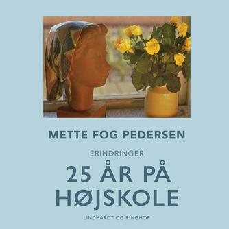 Mette Fog Pedersen: 25 år på højskole