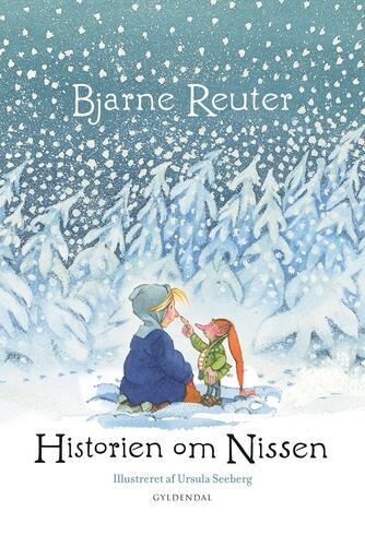 Bjarne Reuter: Historien om nissen