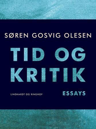 Søren Gosvig Olesen: Tid og kritik