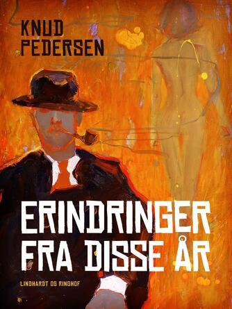 Knud Pedersen (f. 1925): Erindringer fra disse år