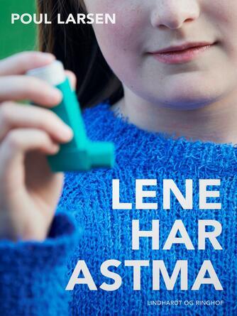 Poul Larsen (f. 1940): Lene har astma
