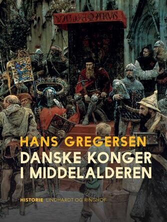 Hans Gregersen (f. 1946): Danske konger i middelalderen