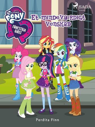 Perdita Finn: My little pony - Equestria girls - et mindeværdigt venskab