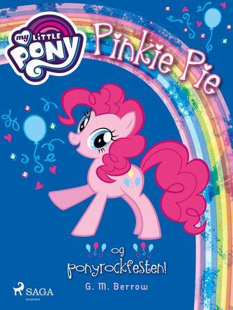 G. M. Berrow: My little pony - Pinkie Pie og ponyrockfesten!