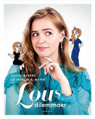 Louise Bjerre, Merlin P. Mann: Lous dilemmaer