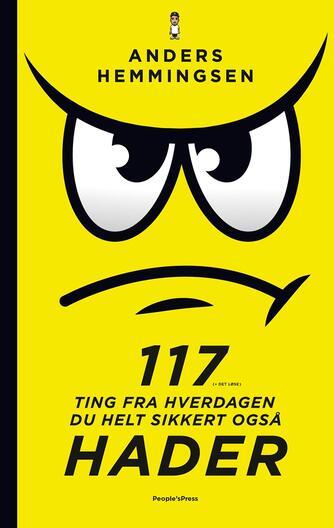 Anders Hemmingsen: 117 (+ det løse) ting fra hverdagen du helt sikkert også hader