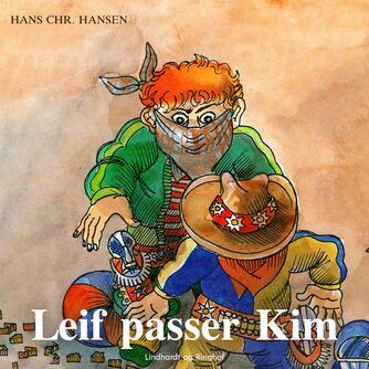 Hans Chr. Hansen (f. 1949): Leif passer Kim