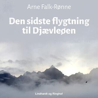 Arne Falk-Rønne: Den sidste flygtning fra Djævleøen