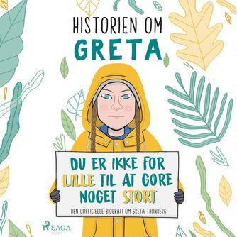 Valentina Camerini (f. 1981): Historien om Greta : du er ikke for lille til at gøre noget stort