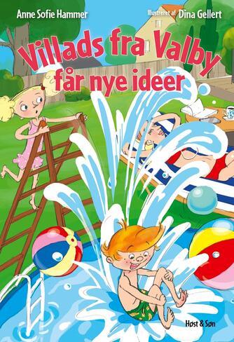 Anne Sofie Hammer (f. 1972-02-05): Villads fra Valby får nye ideer