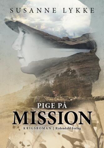 Susanne Lykke: Pige på mission : krigsroman