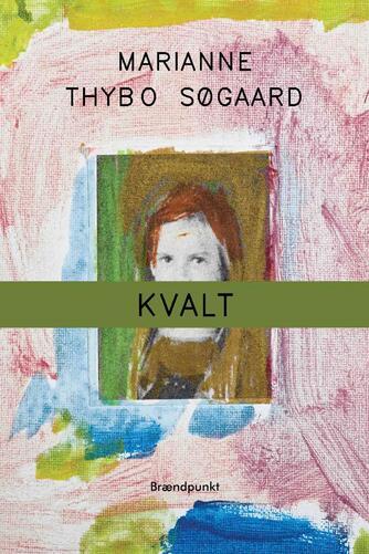 Marianne Thybo Søgaard (f. 1970): Kvalt