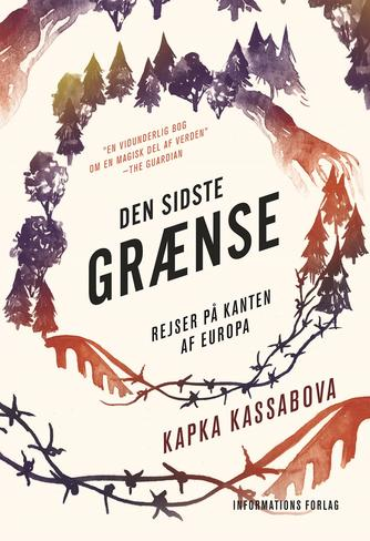 Kapka Kassabova: Den sidste grænse : rejser på kanten af Europa