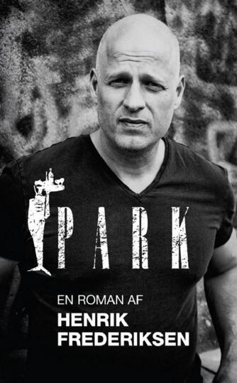 Henrik Frederiksen (f. 1965): Park : roman